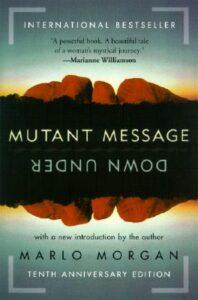 Mutant Message Down Under by Marlo Morgan